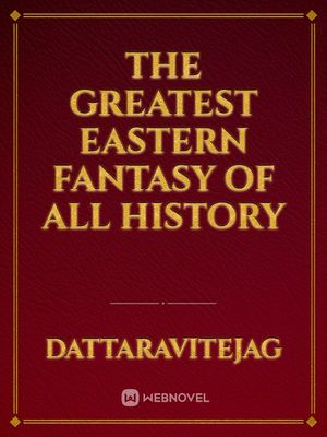 The Greatest Eastern Fantasy of all History