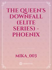 The Queen's Downfall (Elite Series) - Phoenix