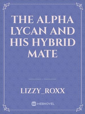 the alpha lycan and his hybrid mate