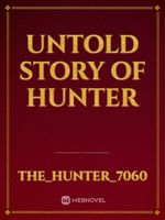 Untold Story of Hunter