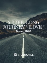"A Life Long Journey "" LOVE """
