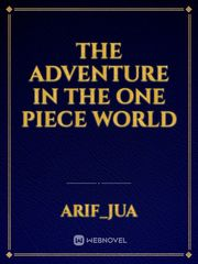 The Adventure in the One Piece world