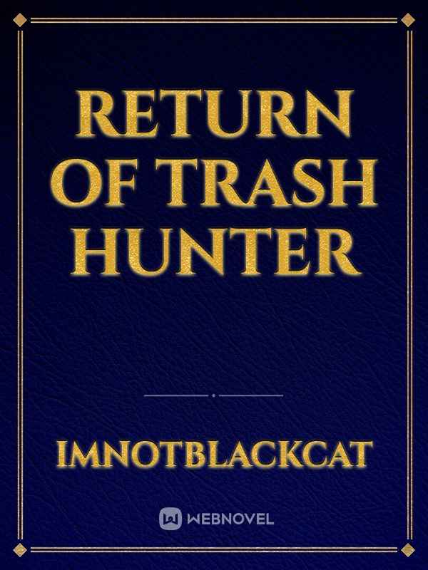 Return of Trash Hunter