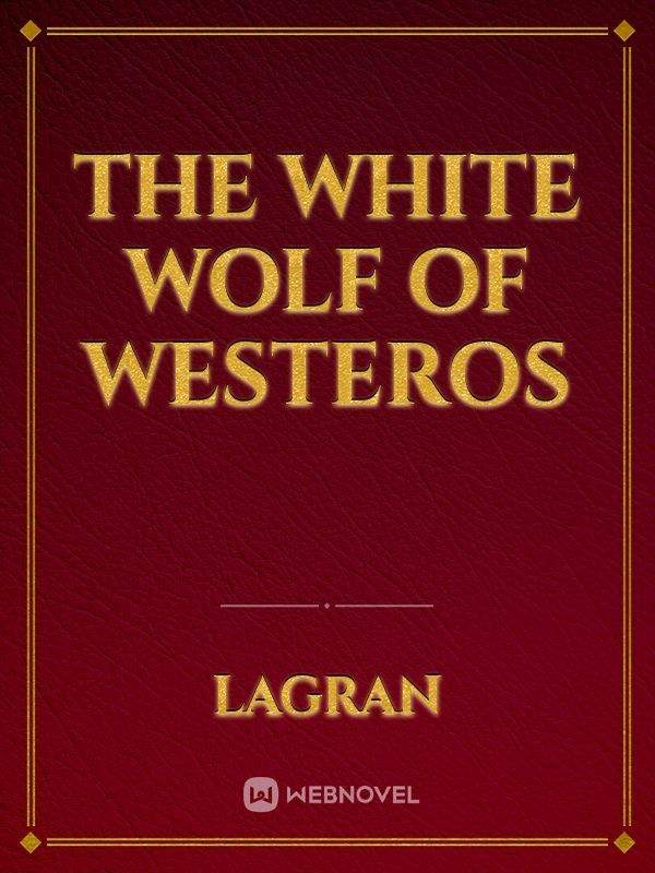 The White Wolf of Westeros