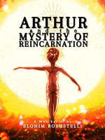Arthur and the Mystery of Reincarnation