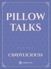 PILLOW TALKS