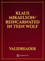 Klaus Mikaelson/ Reincarnated in Teen Wolf