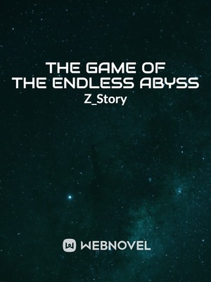 The Game of the Endless Abyss