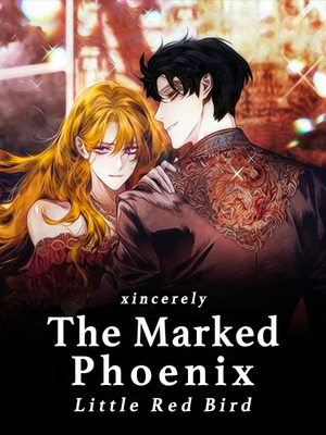 The Marked Phoenix: Little Red Bird [On Long Hiatus]