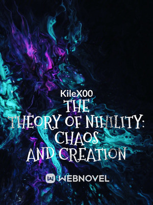 The Theory of Nihility: Chaos and Creation