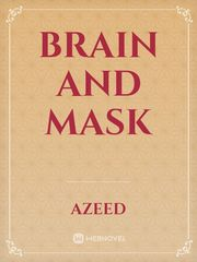 Brain and Mask