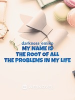 my name is the root of all the problems in my life (dropped)