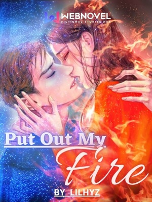 Put Out My Fire