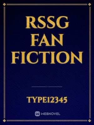 RSSG Fan Fiction