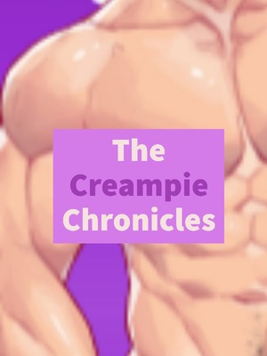 The Creampie Chronicles [BL]