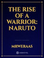 The Rise of a Warrior: Naruto