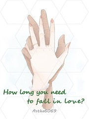 How long you need to fall in love?