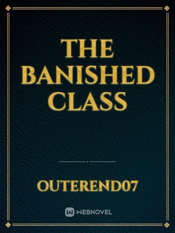 The Banished Class