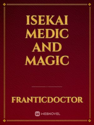 Isekai Medic and Magic