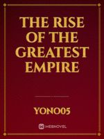 The rise of the greatest empire