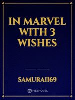 IN MARVEL WITH 3 WISHES