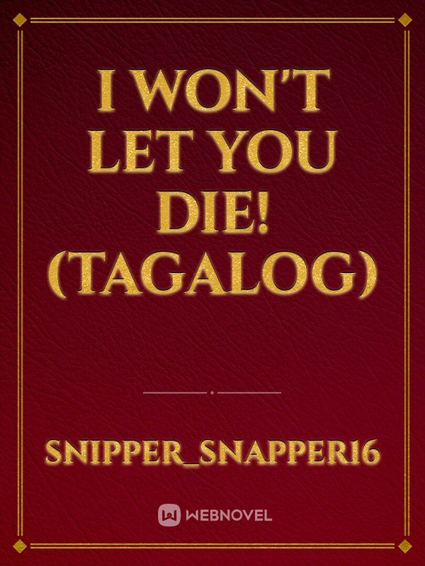 I Won't Let You Die! (Tagalog)