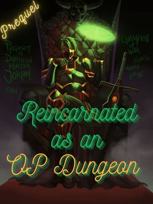 Reincarnated As An OP Dungeon