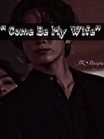"""Come Be My Wife"" Jungkook Oneshot"