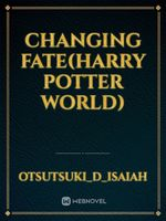 Changing Fate(Harry Potter World)