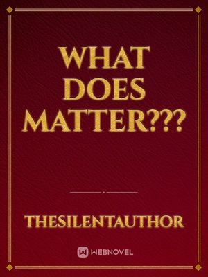 What Does Matter???