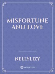 Misfortune and Love