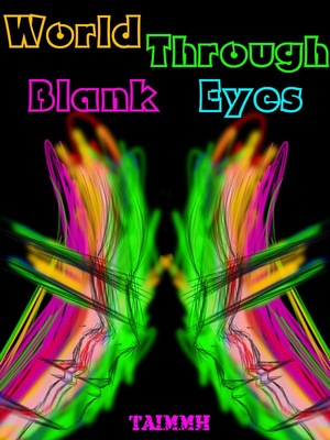 World Through Blank Eyes