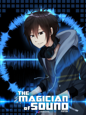 The Magician of Sound