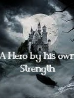 A Hero by his own Strength