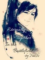 Eternally together in the battlefield(BL)