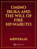 Umino Iruka and the Will of Fire HP/Naruto