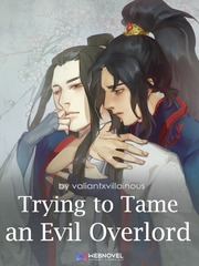 Trying to Tame an Evil Overlord (BL)