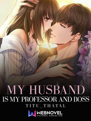 My Husband is My Professor and Boss