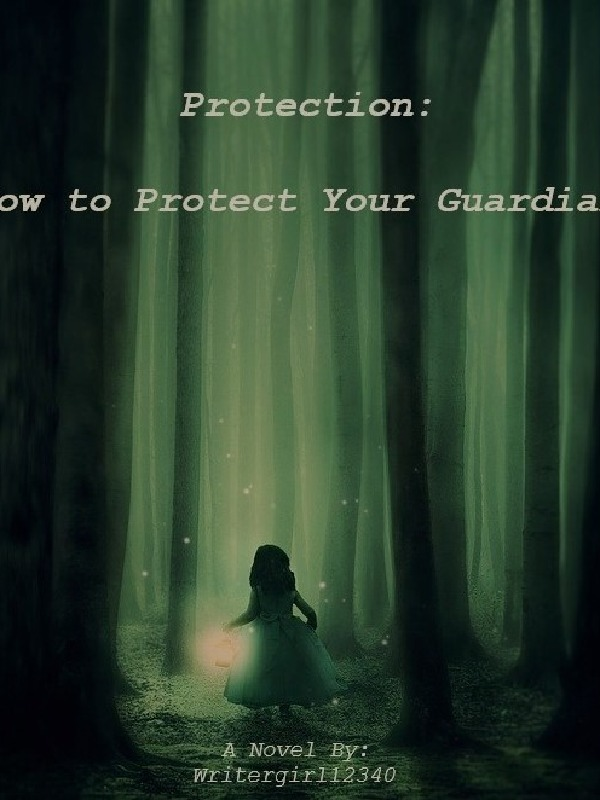 Protection: How to Save Your Guardian