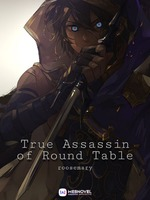 True Assassin of Round Table