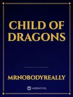 Child of Dragons