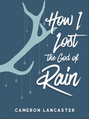 How I Lost the God of Rain