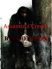 "assassins creed ""blood moon"""