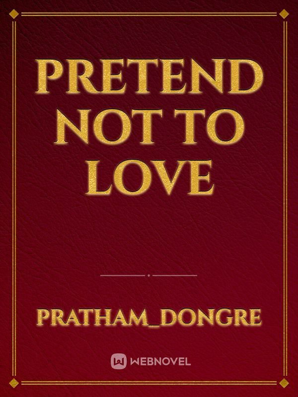 Pretend not to love