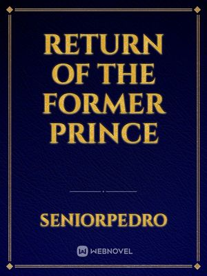 Return of the Former Prince
