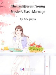The Indifferent Young Master's Flash Marriage