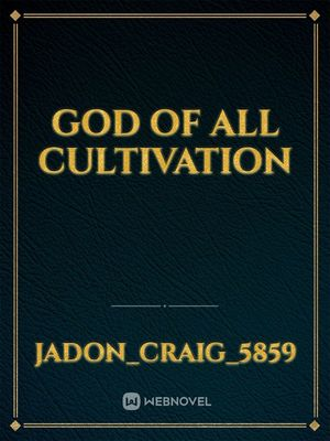 God of all cultivation