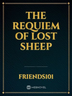 The Requiem of Lost Sheep