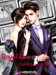 Royal love - I fell in love with CEO
