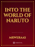 Into the world of Naruto
